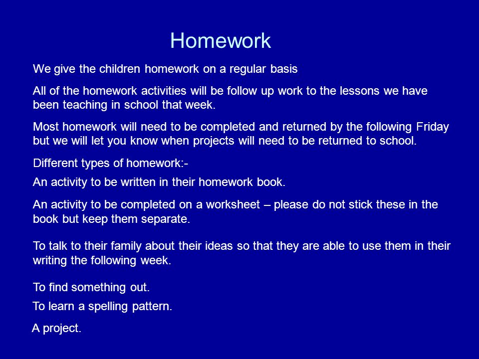 Homework We give the children homework on a regular basis
