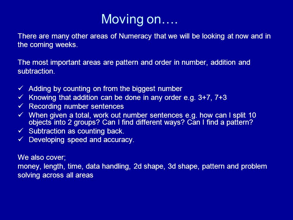 Moving on…. There are many other areas of Numeracy that we will be looking at now and in. the coming weeks.