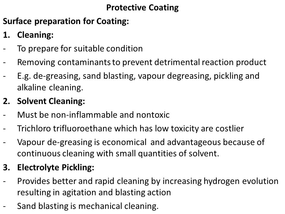 Protective Coating Surface preparation for Coating: Cleaning: To prepare for suitable condition.