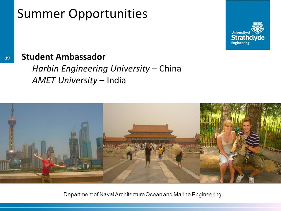 Summer Opportunities Student Ambassador Harbin Engineering University – China AMET University – India.