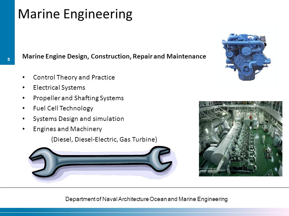 Marine Engineering Marine Engine Design, Construction, Repair and Maintenance. Control Theory and Practice.