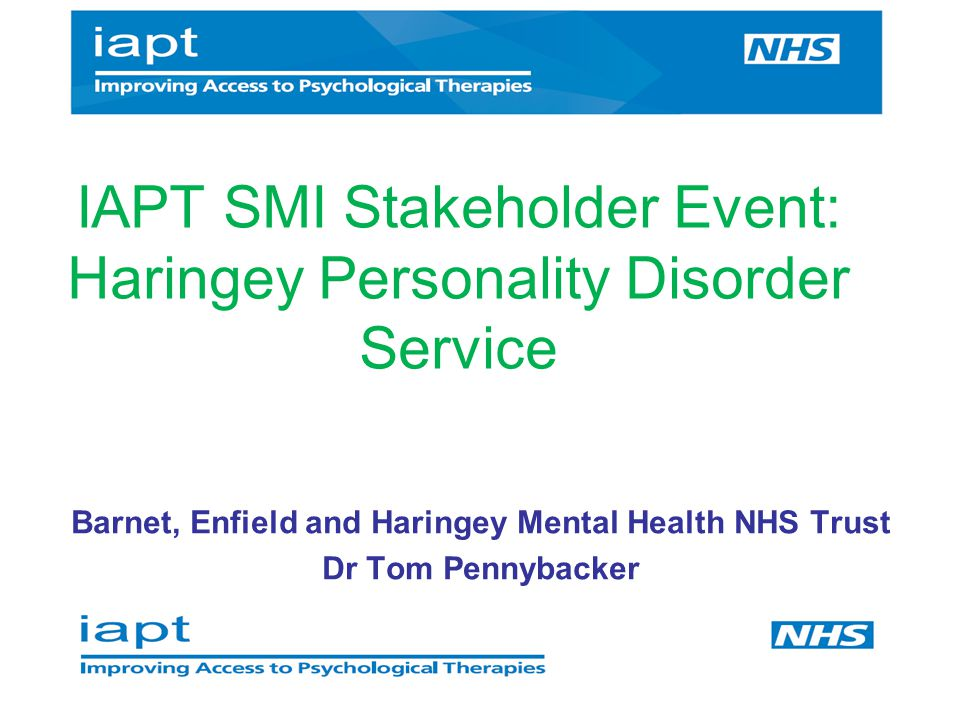 IAPT SMI Stakeholder Event: Haringey Personality Disorder Service