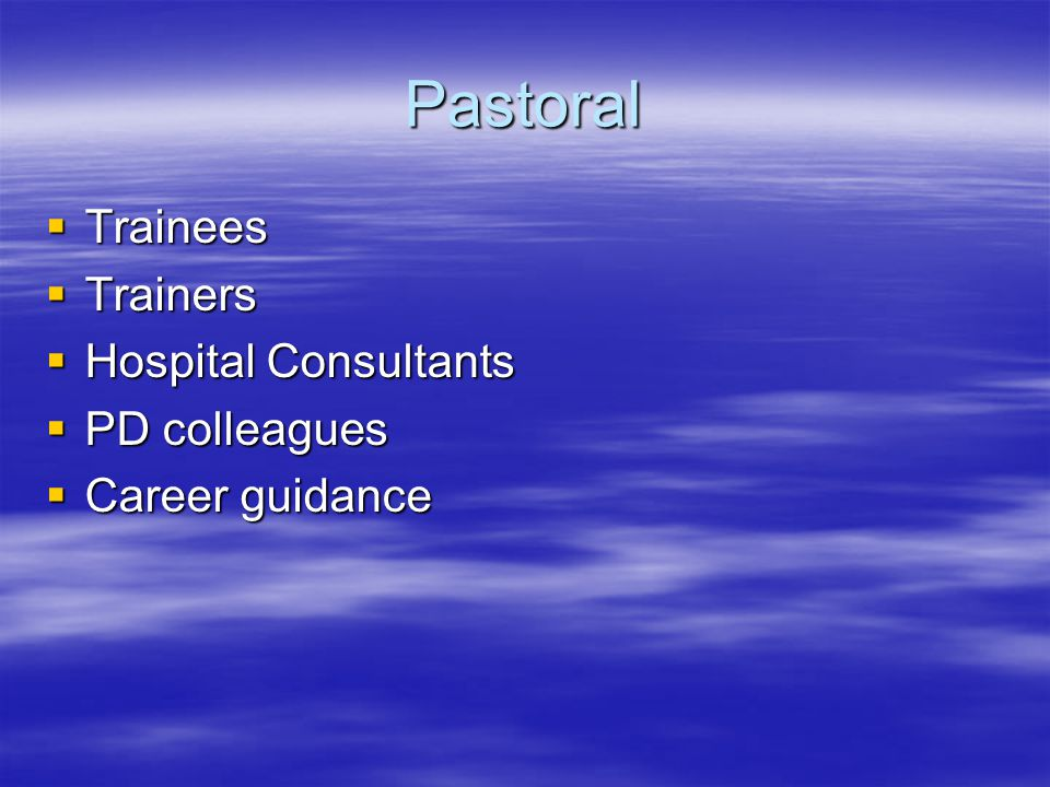 Pastoral Trainees Trainers Hospital Consultants PD colleagues