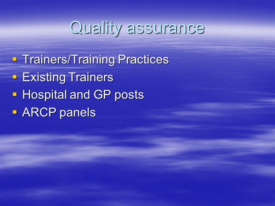 Quality assurance Trainers/Training Practices Existing Trainers