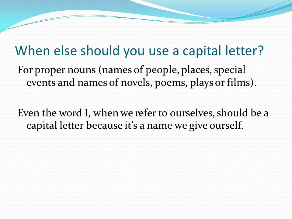 When else should you use a capital letter