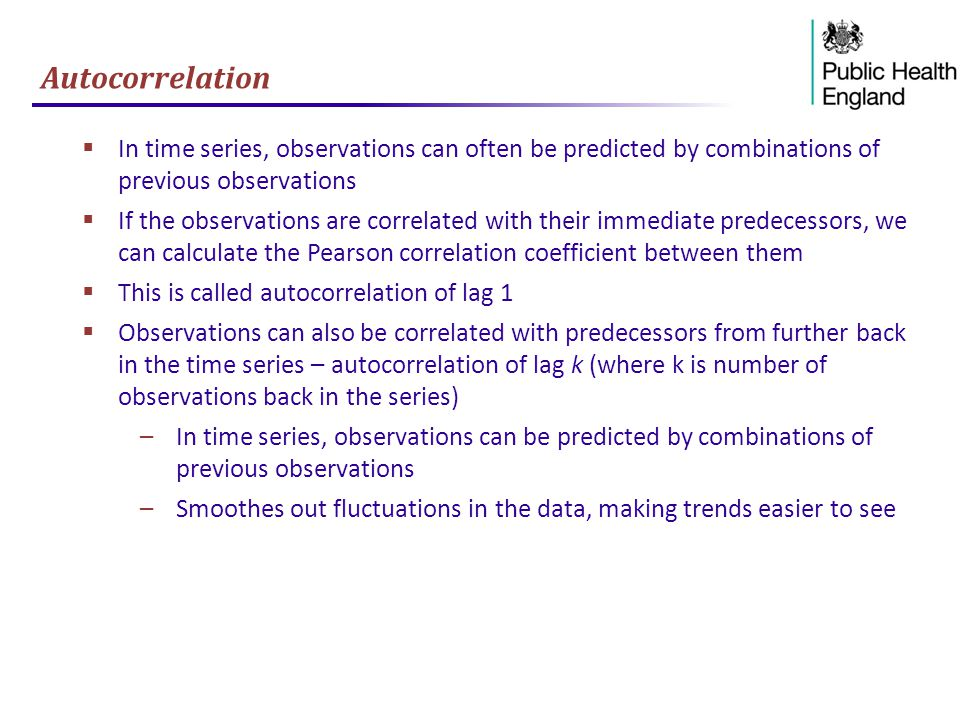 Autocorrelation In time series, observations can often be predicted by combinations of previous observations.