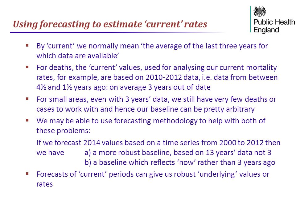 Using forecasting to estimate 'current' rates