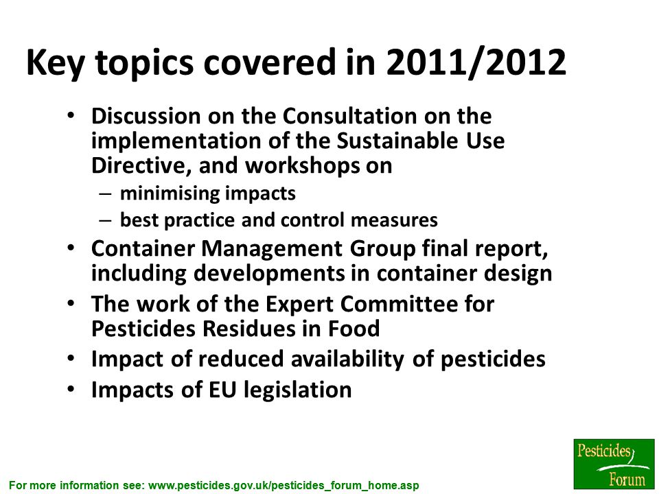 Key topics covered in 2011/2012 Discussion on the Consultation on the implementation of the Sustainable Use Directive, and workshops on.