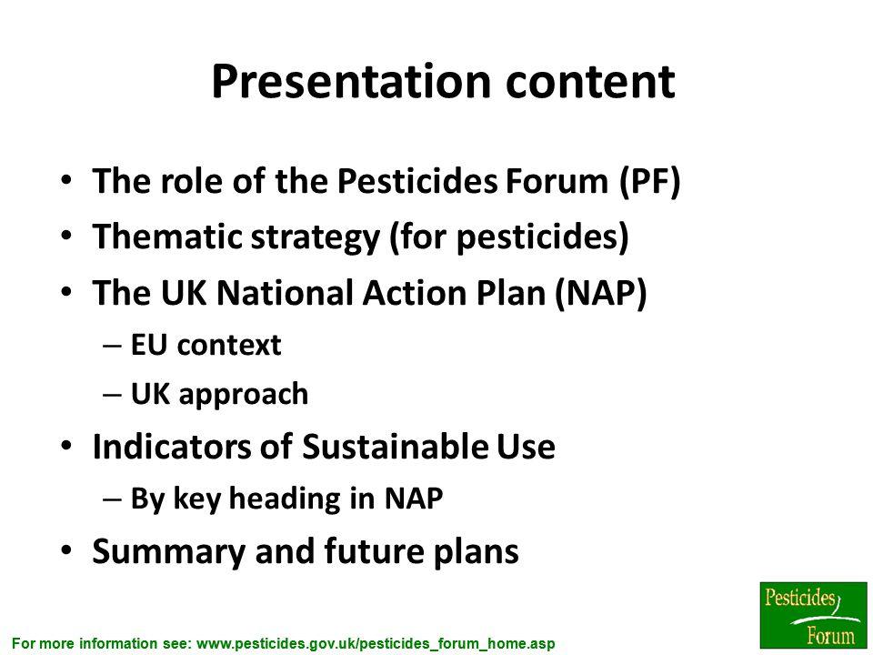 Presentation content The role of the Pesticides Forum (PF)