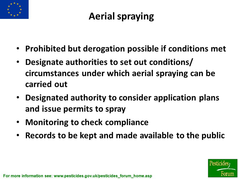 Aerial spraying Prohibited but derogation possible if conditions met