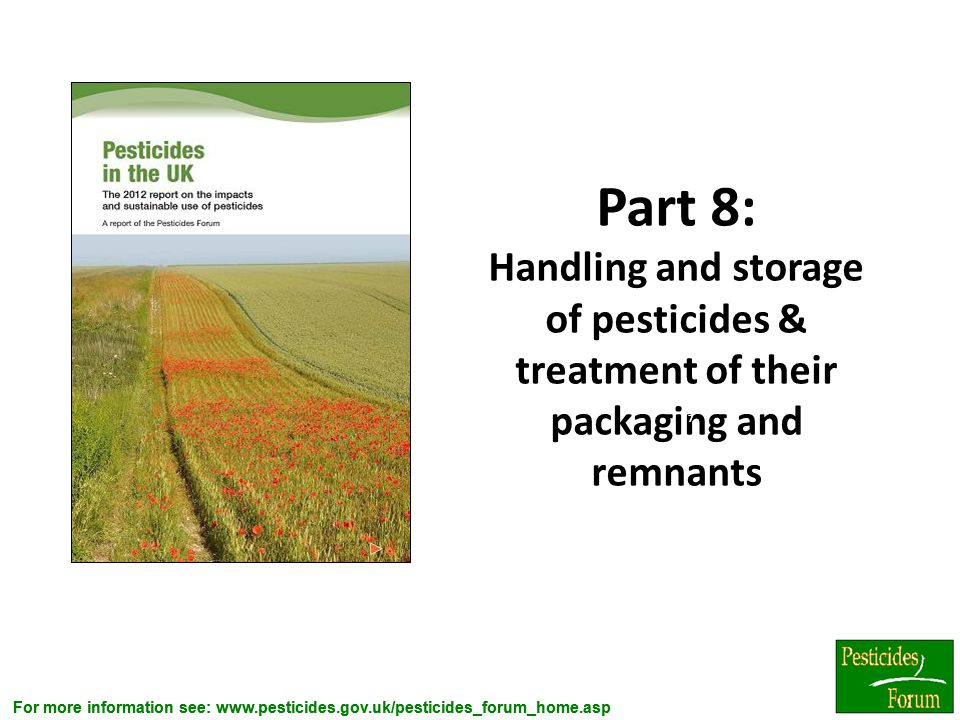 Part 8: Handling and storage of pesticides & treatment of their packaging and remnants