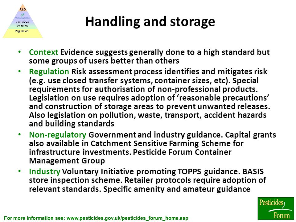 Handling and storage Context Evidence suggests generally done to a high standard but some groups of users better than others.