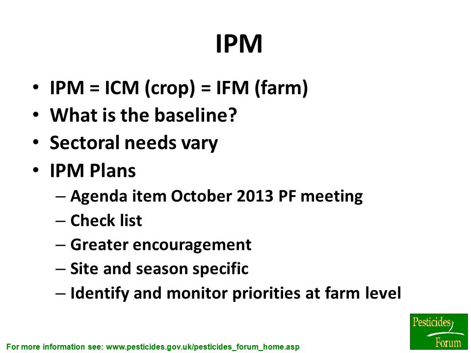 IPM IPM = ICM (crop) = IFM (farm) What is the baseline
