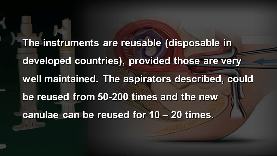 The instruments are reusable (disposable in developed countries), provided those are very well maintained.