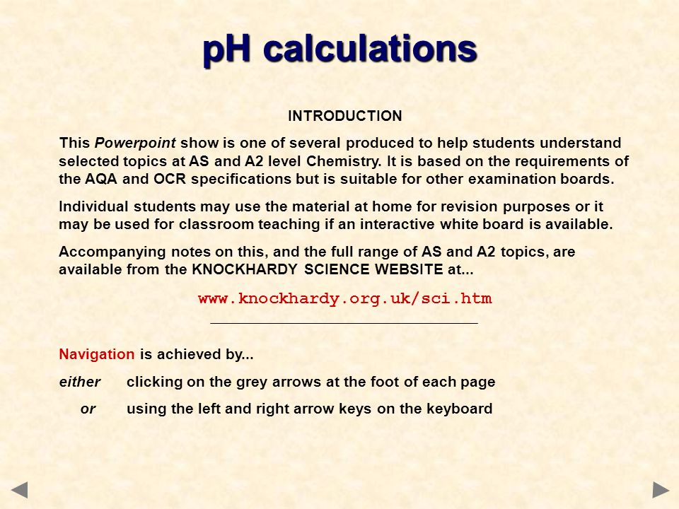 pH calculations www.knockhardy.org.uk/sci.htm INTRODUCTION