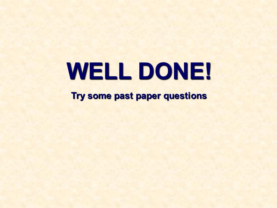 Try some past paper questions