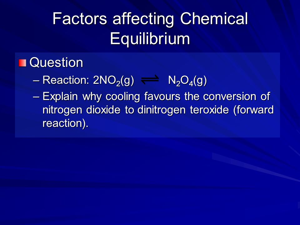 Factors affecting Chemical Equilibrium