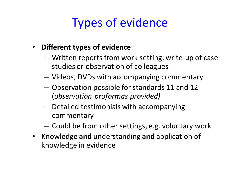 Types of evidence Different types of evidence
