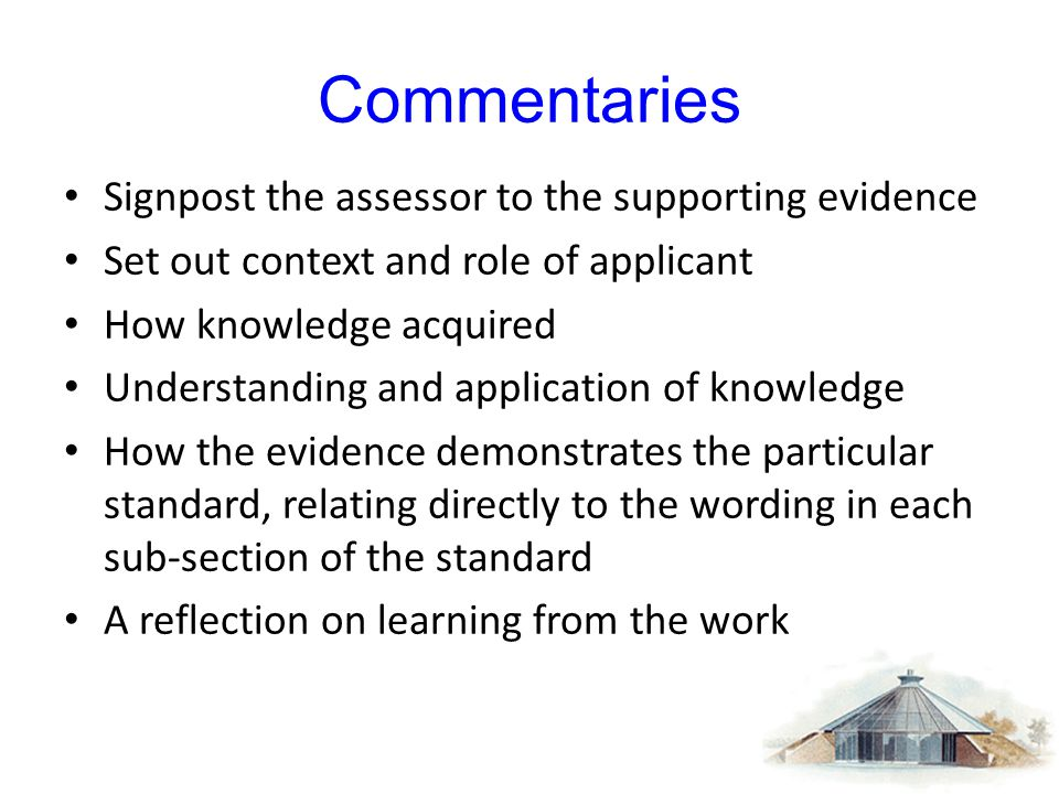 Commentaries Signpost the assessor to the supporting evidence