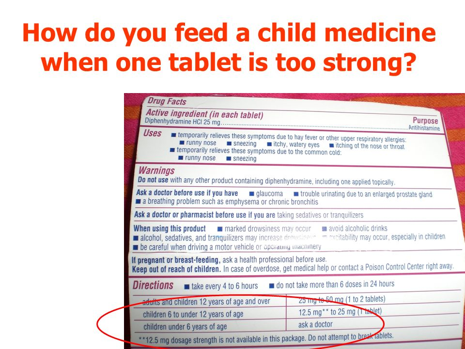 How do you feed a child medicine when one tablet is too strong