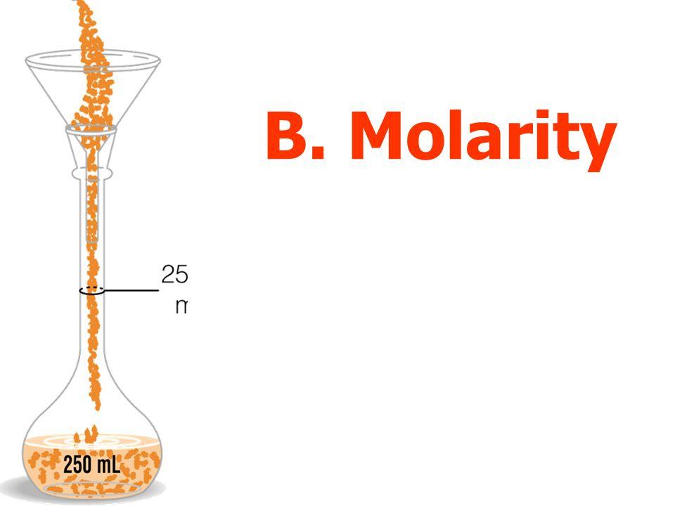 B. Molarity