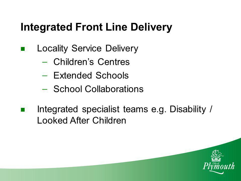 Integrated Front Line Delivery