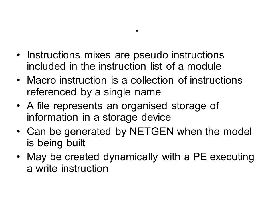 . Instructions mixes are pseudo instructions included in the instruction list of a module.