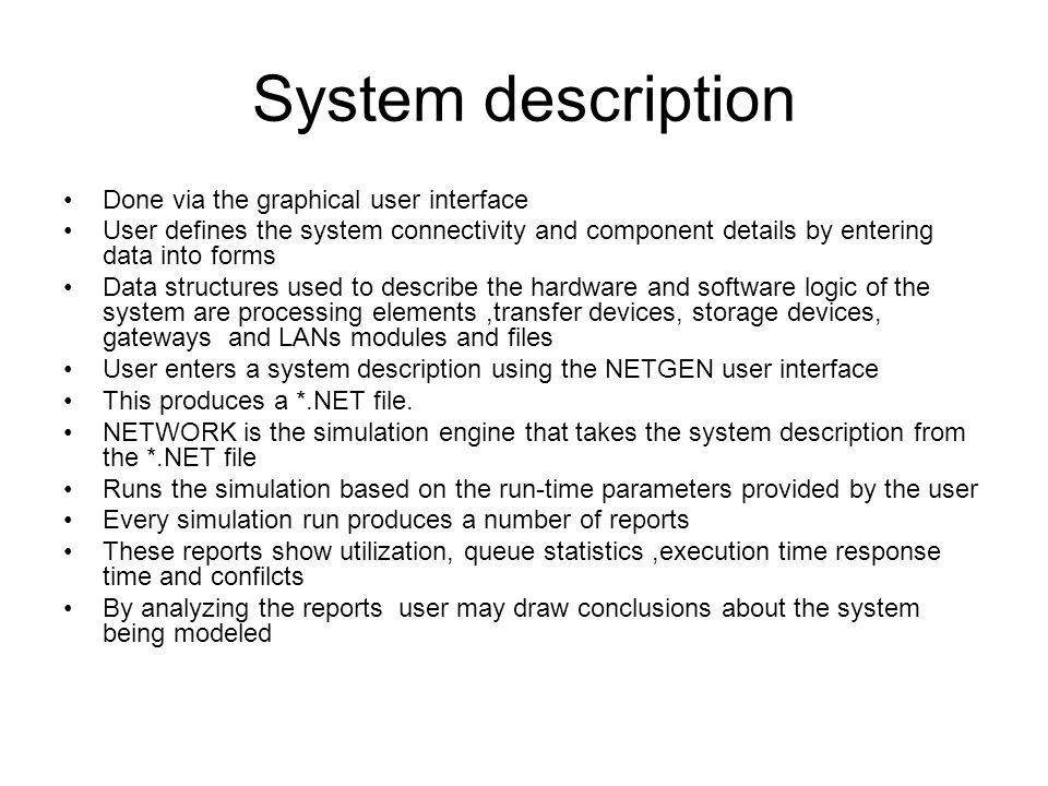 System description Done via the graphical user interface