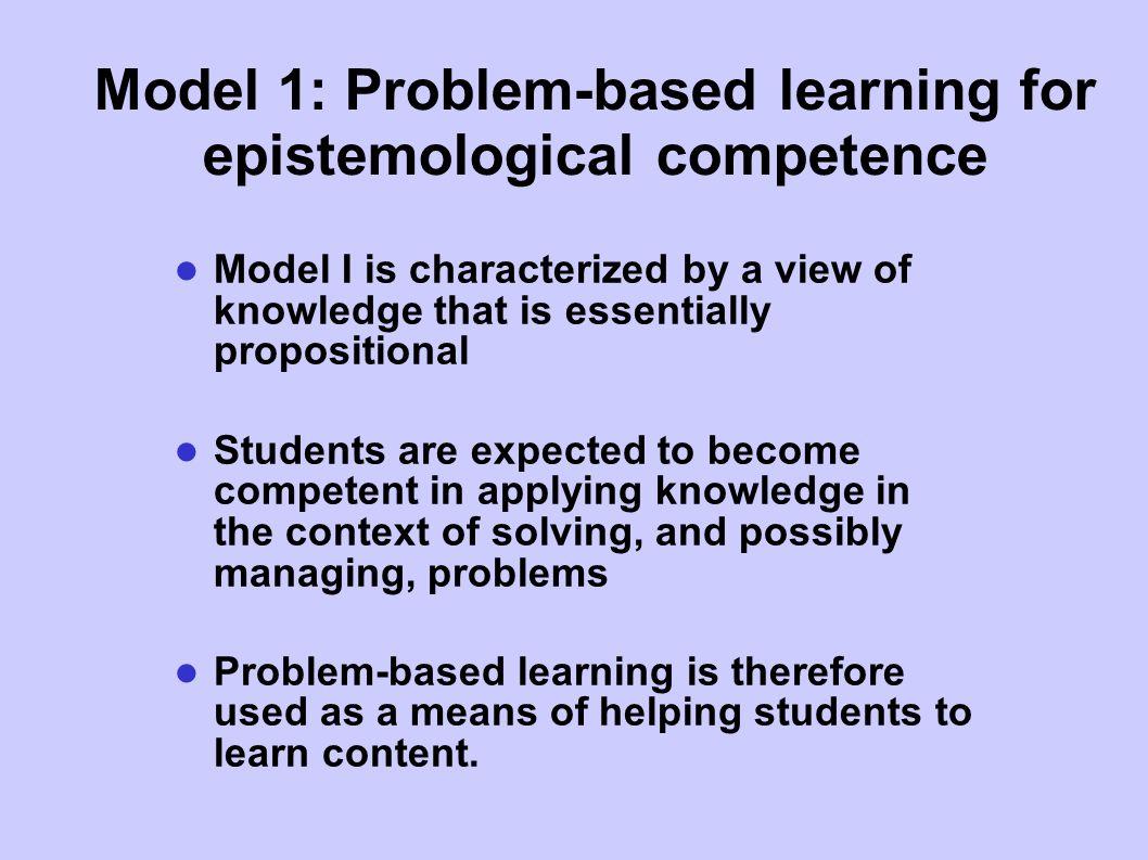 Model 1: Problem-based learning for epistemological competence