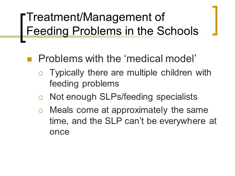 Treatment/Management of Feeding Problems in the Schools