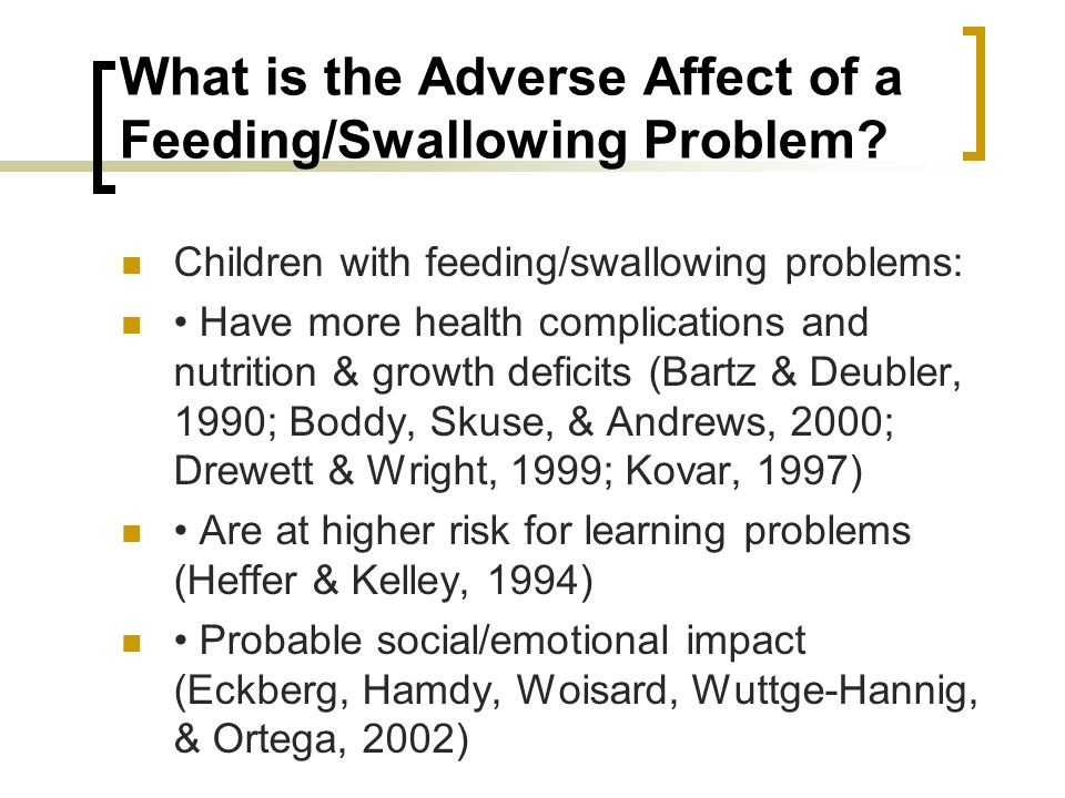 What is the Adverse Affect of a Feeding/Swallowing Problem
