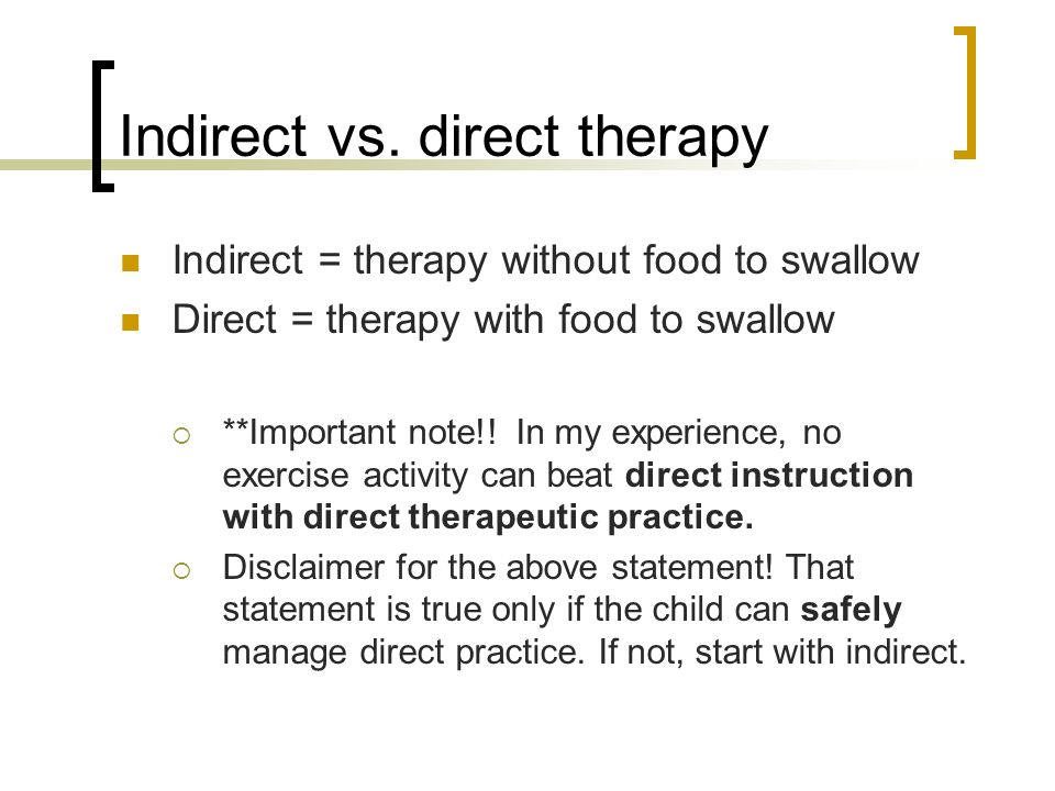 Indirect vs. direct therapy