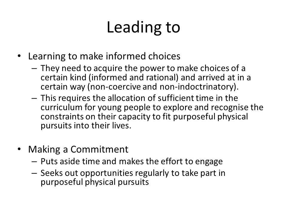 Leading to Learning to make informed choices Making a Commitment