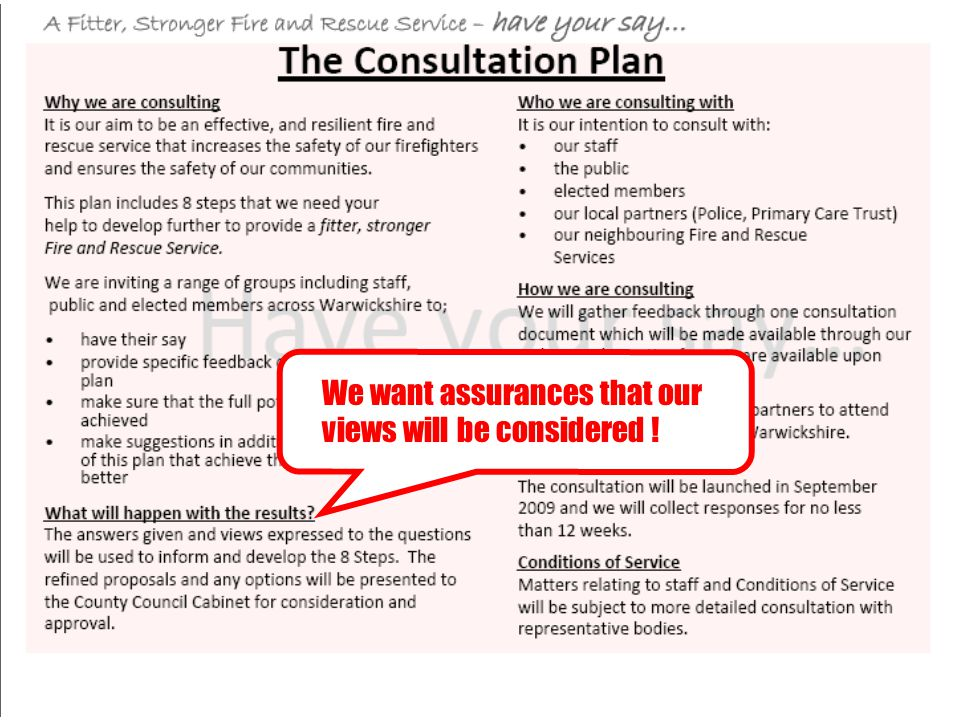 We want assurances that our views will be considered !