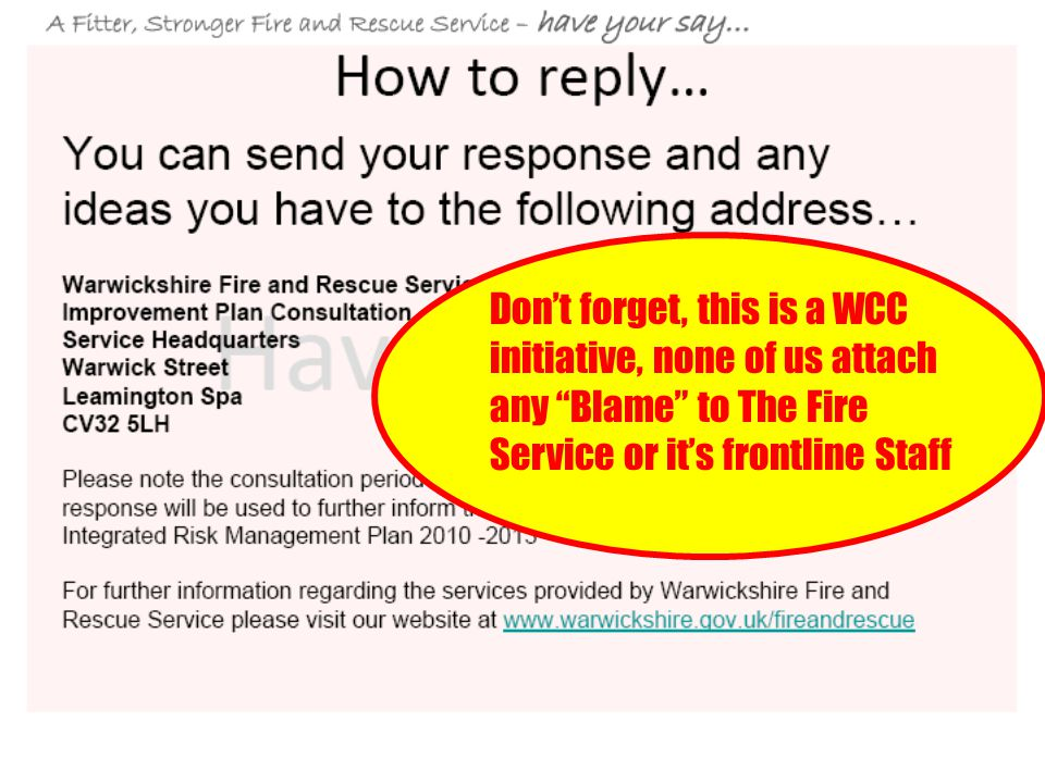 Don't forget, this is a WCC initiative, none of us attach any Blame to The Fire Service or it's frontline Staff