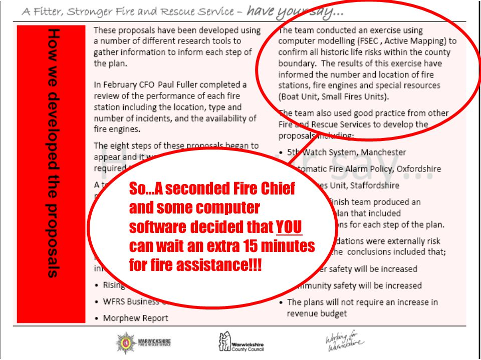So…A seconded Fire Chief and some computer software decided that YOU can wait an extra 15 minutes for fire assistance!!!