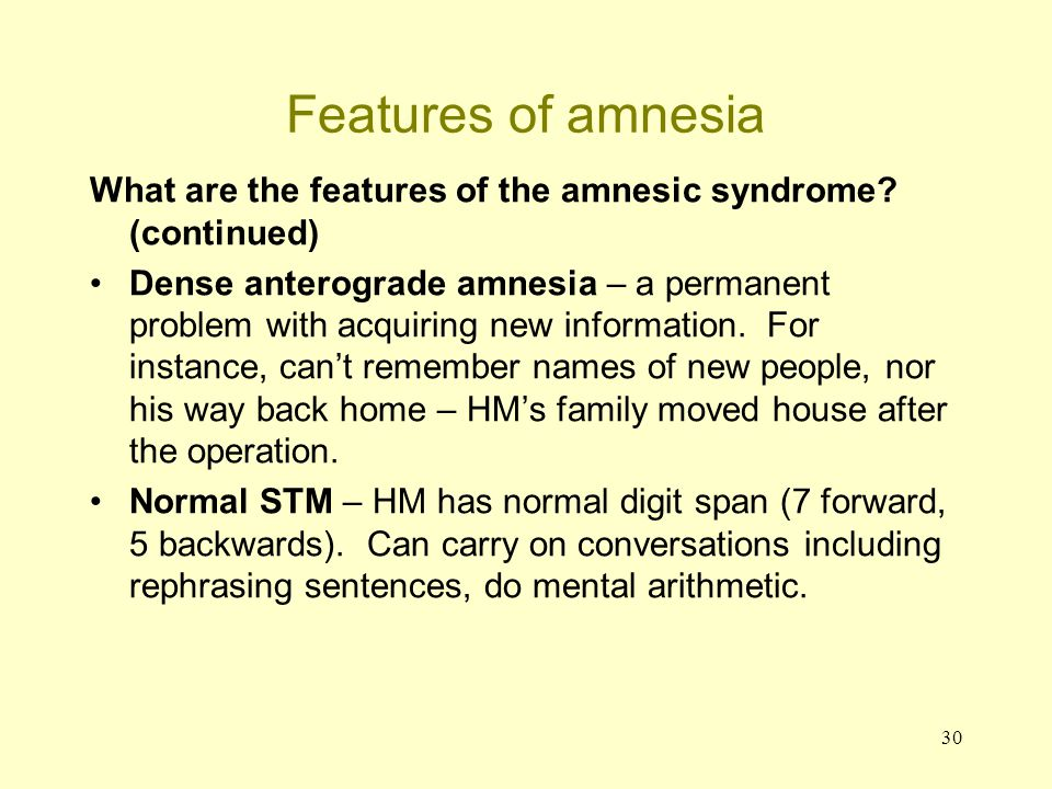 Features of amnesia What are the features of the amnesic syndrome (continued)