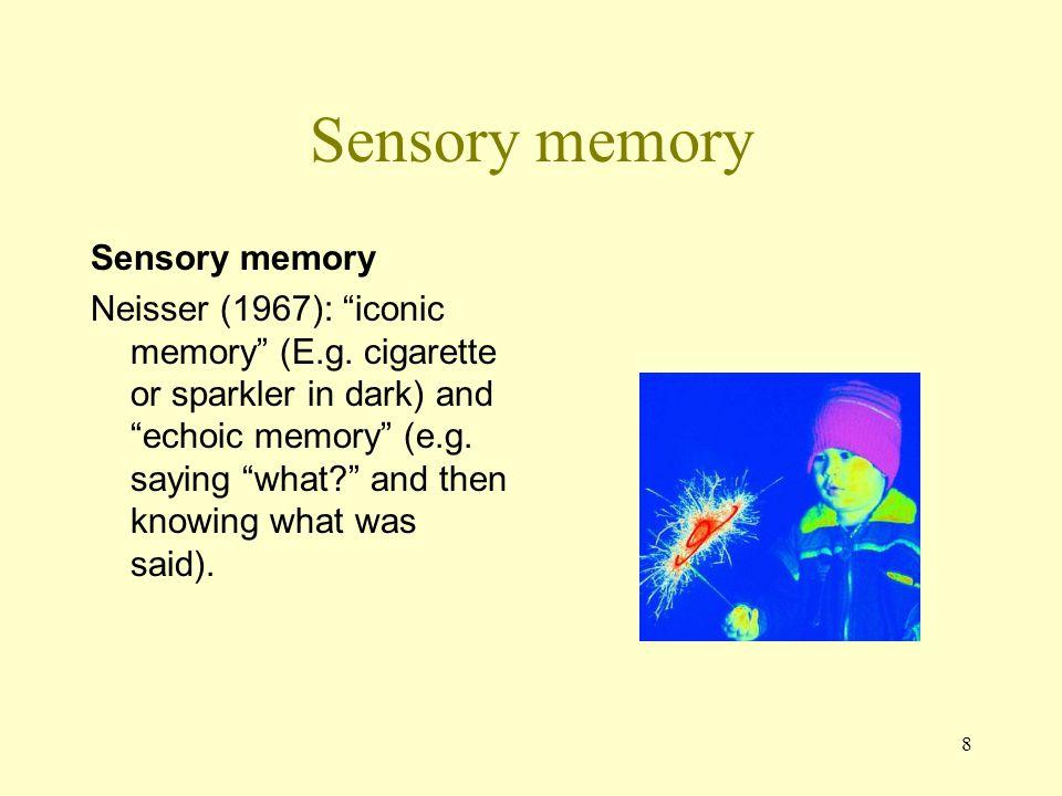 Sensory memory Sensory memory