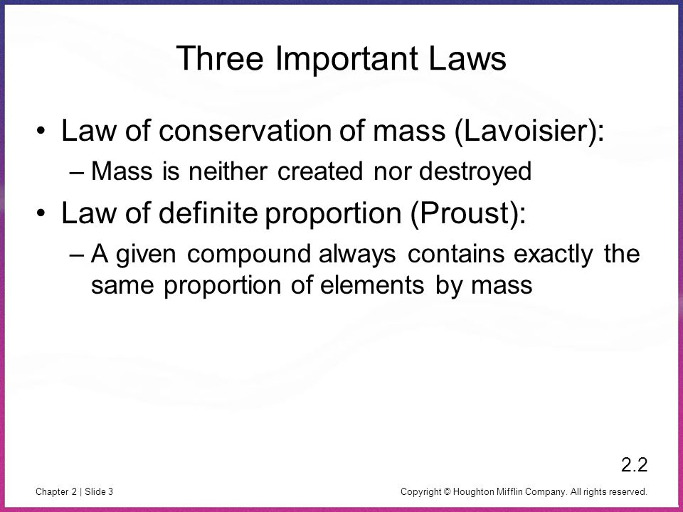 Three Important Laws Law of conservation of mass (Lavoisier):