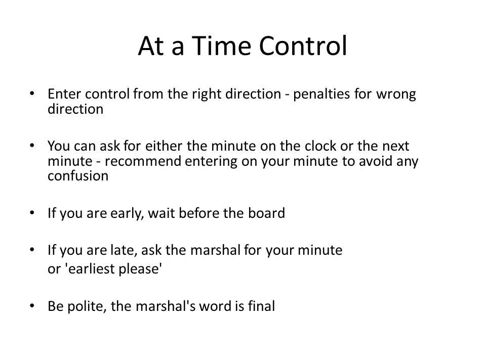 At a Time Control Enter control from the right direction - penalties for wrong direction.