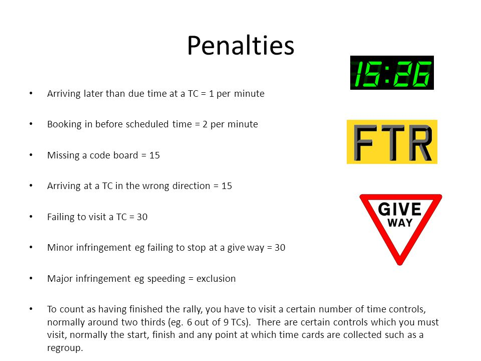 Penalties Arriving later than due time at a TC = 1 per minute