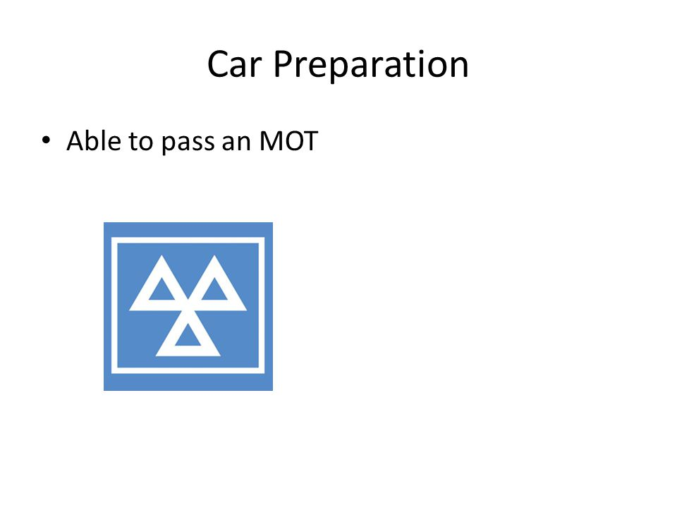 Car Preparation Able to pass an MOT