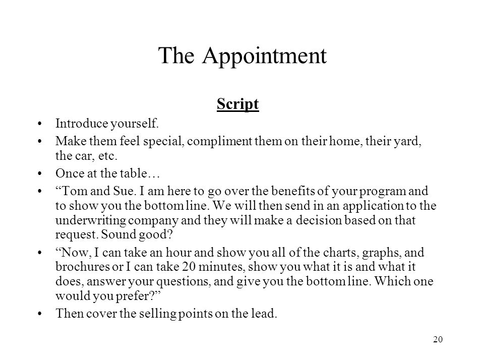 The Appointment Script Introduce yourself.