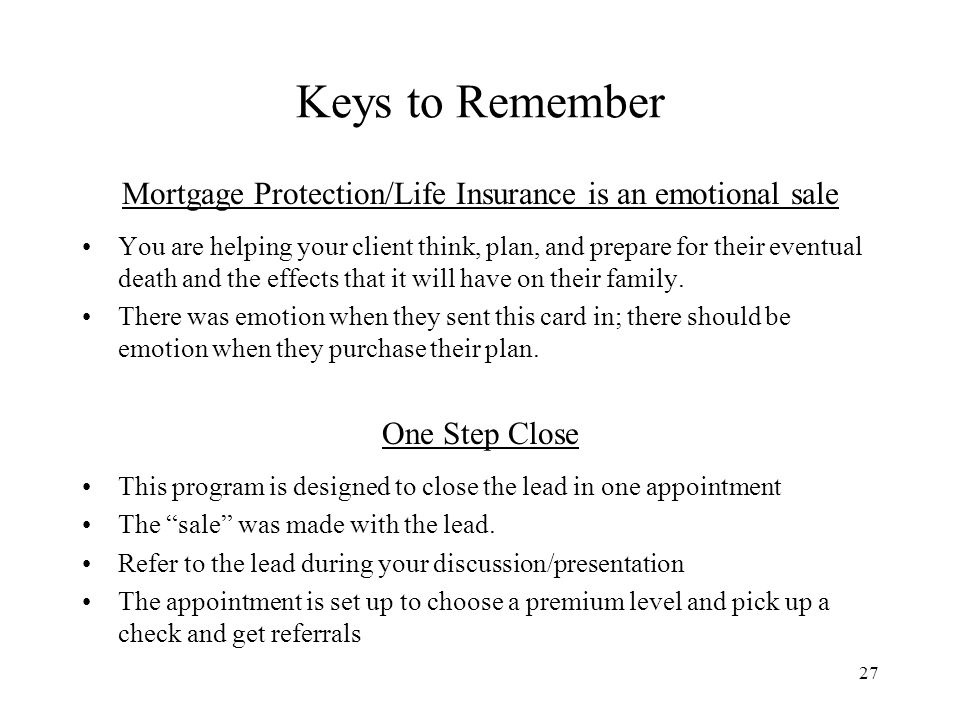 Mortgage Protection/Life Insurance is an emotional sale