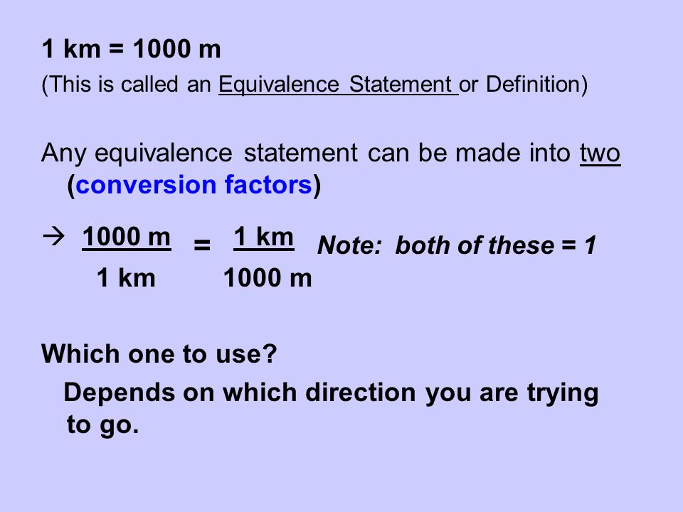 Any equivalence statement can be made into two (conversion factors)