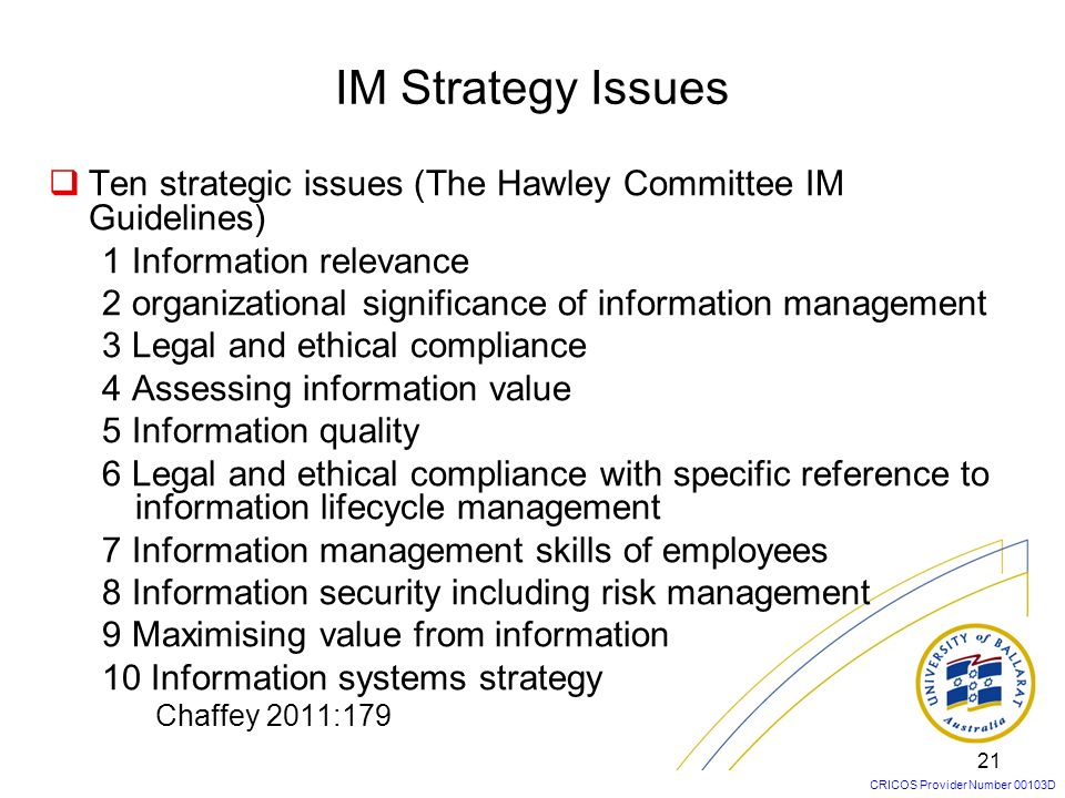 IM Strategy IssuesTen strategic issues (The Hawley Committee IM Guidelines) 1 Information relevance.