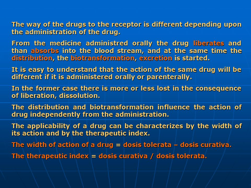 The way of the drugs to the receptor is different depending upon the administration of the drug.