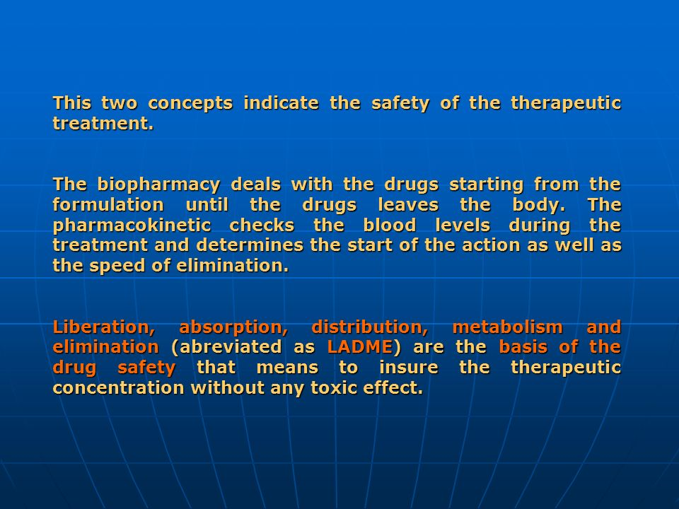 This two concepts indicate the safety of the therapeutic treatment.