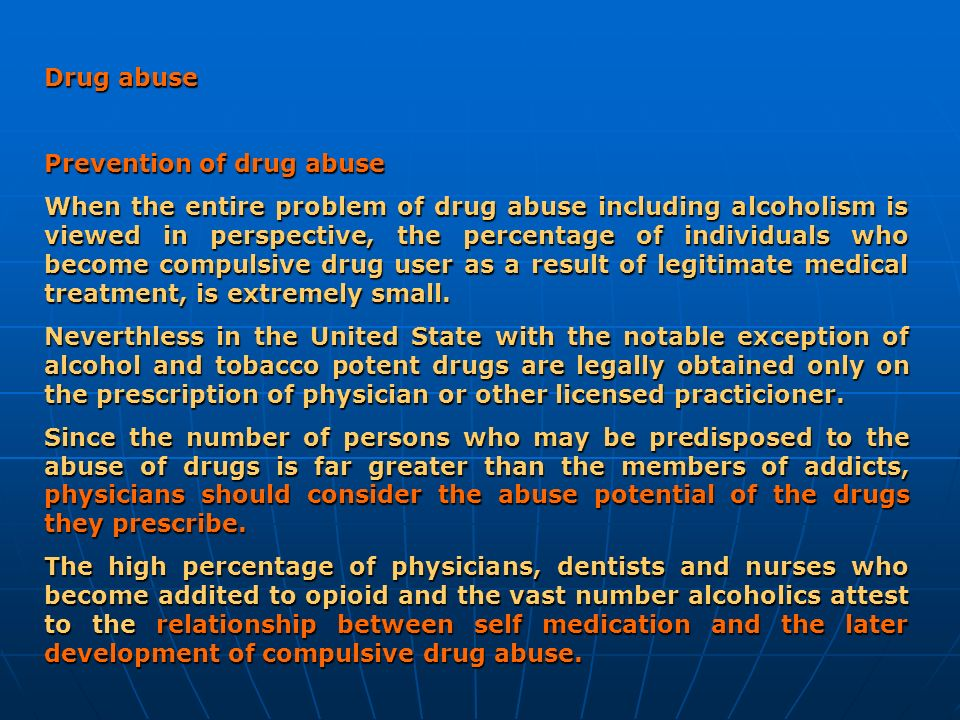 Drug abuse Prevention of drug abuse.