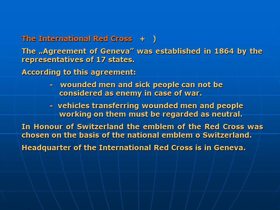 The International Red Cross + )